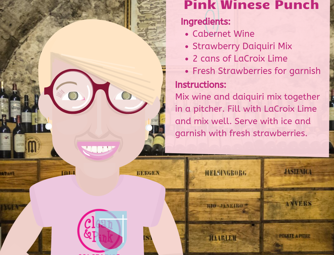 Pink Winese Punch Wine Punch thirsday Thursday Clean & Pink Residential Cleaning