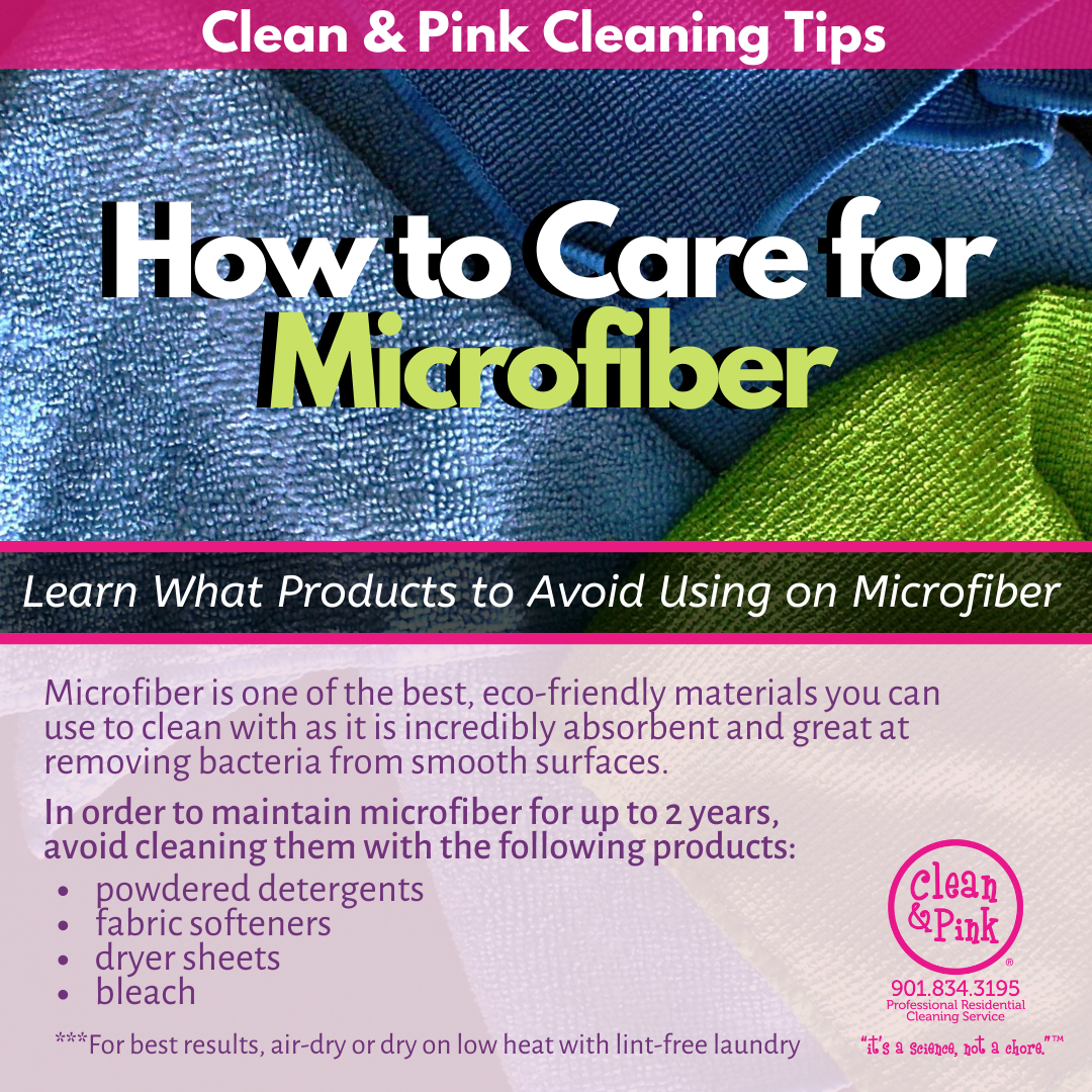 Caring for microfiber products to avoid Clean & Pink residential cleaning company memphis tn
