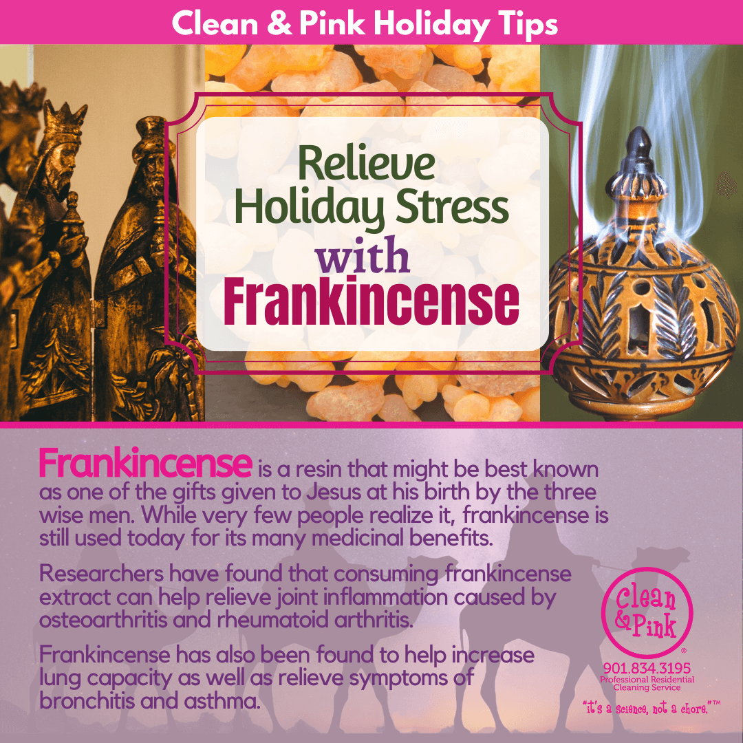 holiday health tips relieve stress holiday stress Frankincense nativity the wise men aromatherapy Clean & Pink residential cleaning company memphis tn tennessee midtown 38104